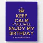 [Crown] keep calm y'all will enjoy my birthday  Plaques
