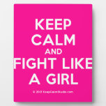 keep calm and fight like a girl  Plaques
