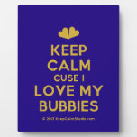 [Two hearts] keep calm cuse i love my bubbies  Plaques
