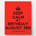 [Crown] keep calm my birthday august 3rd  Plaques