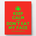 [Cutlery and plate] keep calm and don't eat my face  Plaques