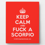 [Crown] keep calm and fuck a scorpio  Plaques