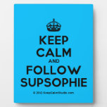 [Crown] keep calm and follow supsophie  Plaques