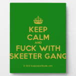 [Crown] keep calm and fuck with skeeter gang  Plaques