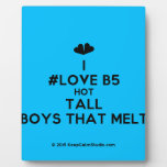 [Two hearts] i #love b5 hot tall boys that melt  Plaques