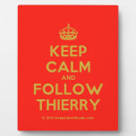 [Crown] keep calm and follow thierry  Plaques