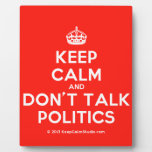 [Crown] keep calm and don't talk politics  Plaques