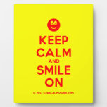 [Smile] keep calm and smile on  Plaques