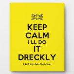 [UK Flag] keep calm i'll do it dreckly  Plaques
