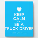 [Love heart] keep calm and be a truck driver  Plaques
