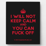 [Crown] i will not keep calm and you can fuck off  Plaques