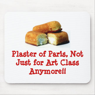 Plaster of Paris, Not Just fo... Mouse Pad