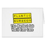 Plastic Surgeon...Hardest Job You'll Ever Love Greeting Card