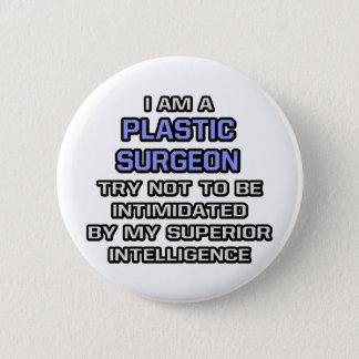 Plastic Surgeon Joke ... Superior Intelligence Button