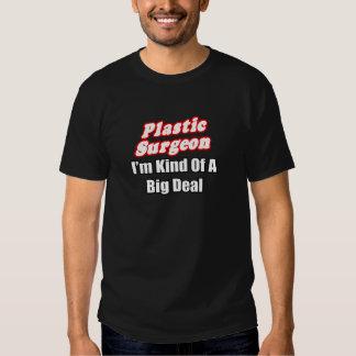 Plastic Surgeon...Kind of a Big Deal T-shirt