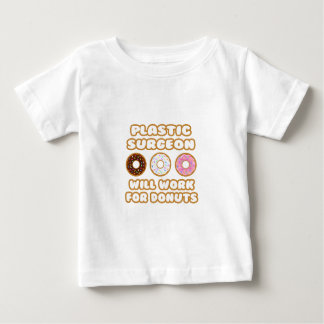 Plastic Surgeon .. Will Work For Donuts Baby T-Shirt