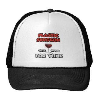 Plastic Surgeon ... Will Work For Wine Trucker Hat