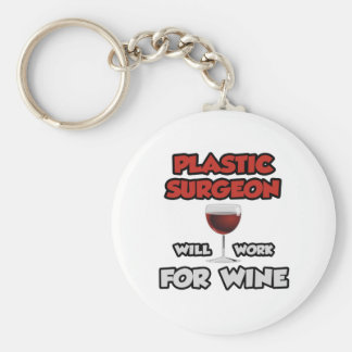Plastic Surgeon ... Will Work For Wine Keychain