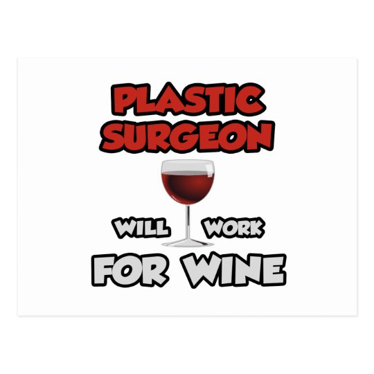 Plastic Surgeon ... Will Work For Wine Postcard