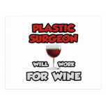 Plastic Surgeon ... Will Work For Wine Postcards