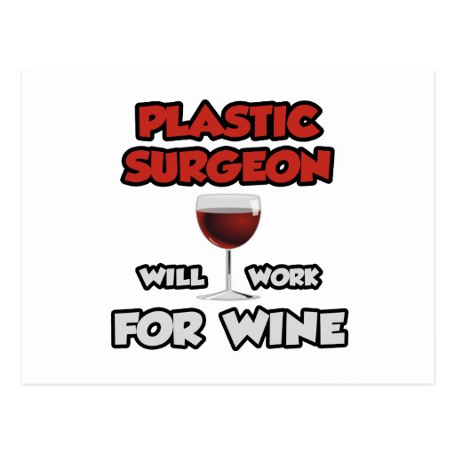 Plastic Surgeon ... Will Work For Wine Postcards