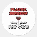 Plastic Surgeon ... Will Work For Wine Round Sticker