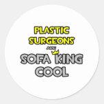 Plastic Surgeons Are Sofa King Cool Round Sticker