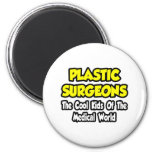 Plastic Surgeons...Cool Kids of Med World Magnets