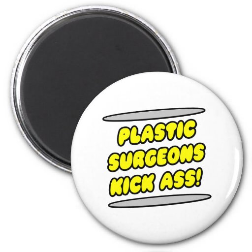 Plastic Surgeons Kick Ass! 2 Inch Round Magnet