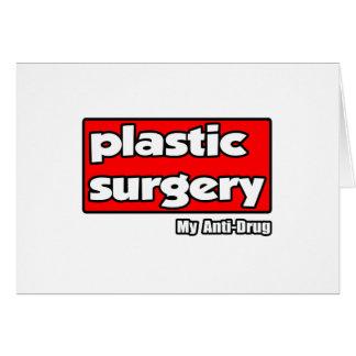 Plastic Surgery...My Anti-Drug Card