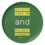 KEEP CALM and PLAY GAMES  Plates