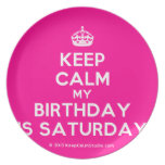 [Crown] keep calm my birthday is saturday  Plates