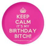 [Crown] keep calm it's my birthday bitch!  Plates