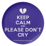 [Broken heart] keep calm and please don't cry  Plates