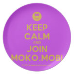 [Smile] keep calm and join moko.mobi  Plates