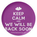 [Two hearts] keep calm and we will be back soon  Plates