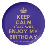 [Crown] keep calm y'all will enjoy my birthday  Plates