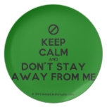 [No sign] keep calm and don't stay away from me  Plates
