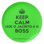[Crown] keep calm que o jacinto é o boss  Plates