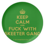 [Crown] keep calm and fuck with skeeter gang  Plates