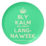 [Crown] bly kalm dis amper lang- naweek  Plates