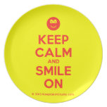 [Smile] keep calm and smile on  Plates