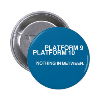 Platform 9, Platform 10, Nothing in between. Button