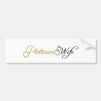 Platinum Wife Bumper Sticker