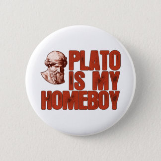 Plato Is My Homeboy Button