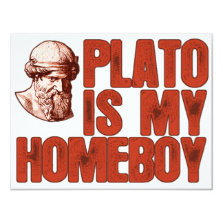 Plato Is My Homeboy 4.25x5.5 Paper Invitation Card