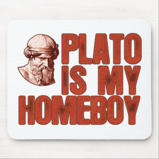 Plato Is My Homeboy Mouse Pad