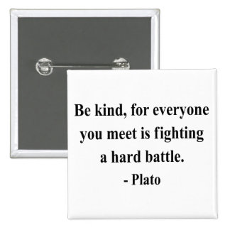 Plato Quote 1a Pinback Button