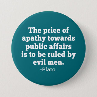 Plato Quote on Apathy towards Politics Pinback Button