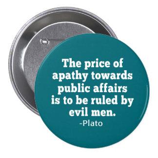Plato Quote on Apathy towards Politics Pinback Button
